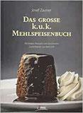 Das große k. u. k. Mehlspeisenbuch Die besten Rezepte vom berühmten Zuckerbäcker aus Bad Ischl
