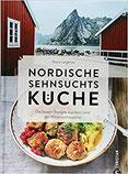 Kochbuch Nordische Sehnsuchtsküche. Die besten Rezepte aus dem Land der Mitternachtssonne. Mit 100 Rezepten aus Skandinavien.