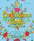 Sardisches Kochbuch La Cucina Sarda. 100 Originalrezepte aus Sardinien, der schönsten Insel Italiens. Eine kulinarische und fotografische Rundreise ... Gerichten. 85 Originalrezepte aus Sardinien