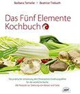 Das Fünf Elemente Kochbuch Die praktische Umsetzung der Chinesischen Ernährungslehre für die westliche Küche