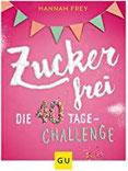 Zuckerfrei Die 40 Tage-Challenge
