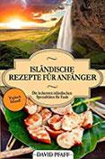 Isländische Rezepte für Anfänger Die leckersten isländischen Spezialitäten für Faule