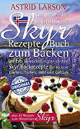 Das ultimative isländische Skyr Rezepte Buch zum Backen Die 66 abwechslungsreichsten Skyr Backrezepte für leckere Kuchen, Torten