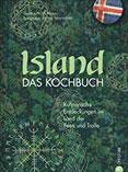 Länderküche Island - Das Kochbuch. Kulinarische Entdeckungen im Land der Feen und Trolle. Rezepte,Landschaftsfotografie