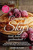 Abnehmen mit Skyr - leicht, lecker und geschmackvoll Der ultimative Ratgeber für die isländische Milchspezialität. Mit über 180 Rezepten