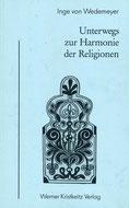 Unterwegs zur Harmonie der Religionen von Inge von Wedemeyer - Verlag Heilbronn, der Sufiverlag