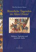 Ritterliche Tugenden im Alten Orient von Pir Zia Inayat-Khan - Verlag Heilbronn