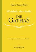 Die Gathas - Weisheit der Sufis von Hazrat Inayat Khan - Verlag Heilbronn, der Sufiverlag