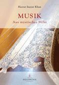 Musik aus mystischer Sicht von Hazrat Inayat Khan - Verlag Heilbronn, der Sufiverlag
