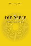 Die Seele - Woher und Wohin von Hazrat Inayat Khan - Verlag Heilbronn, der Sufiverlag
