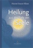 Heilung aus der Tiefe der Seele von Hazrat Inayat Khan - Verlag Heilbronn, der Sufiverlag