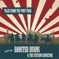 ROOSTER BURNS&THE STETSON REVOLTING - Tales from the Pony Park