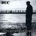 DUC - Zwischen weitergehen und untergehen