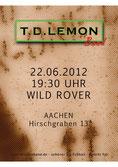 Plakat T.D. Lemon Band, Aachen, Wild Rover 22.06.2012