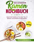 Das ultimative Ramen Kochbuch Japanische Nudelkunst für jeden Tag mit leckeren und einfachen Nudelrezepten