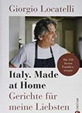 Kochbuch Giorgio Locatelli – Italy. Made at Home. Gerichte für meine Liebsten. Die 150 besten Familienrezepte. Italien für die heimische Küche.