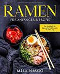 Ramen für Anfänger & Profis Das Kochbuch für Japanische Nudelrezepte für jeden Tag