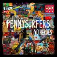 PENNYSURFERS - No heroes