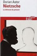 Dorian Astor, Nietzsche, La détresse du présent