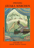 Zwanzig Jataka Märchen von Noor Inayat Khan - Verlag Heilbronn, der Sufiverlag