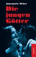 Annemarie Weber: »Die jungen Götter«