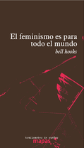 El feminismo es para todo el mundo. Bell Hooks