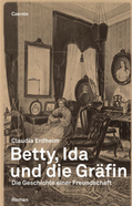 etty, Ida, and the Baroness:  The Story of a Friendship, By Claudia Erdheim