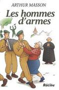 """""""Les hommes d'armes"""" A.Masson (éd.Racine)"""