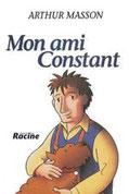 """Mon ami constant"" A.Masson (éd.Racine)"