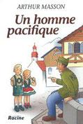 """""""Un homme pacifique"""" A.Masson (éd.Racine)"""