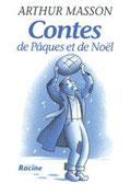 """""""Contes de Pâques et de Noël"""" A.Masson (éd.Racine)"""