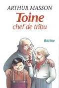 """Toine chef de tribu"" A.Masson (éd.Racine)"