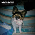 Neon Bone - That Dog Won't Hunt