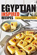Egyptian Inspired Recipes A Complete Cookbook of Exotic Egyptian Dish Ideas!