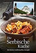 Die Serbische Küche Die besten traditionellen Rezepte