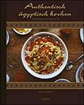 Authentisch ägyptisch kochen nach Rezepten von Abou El Sid. Deutsche Fassung von Ursula Fabian.