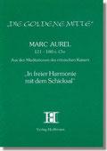 Reihe Goldene Mitte Heft 22 - Marc Aurel - Aus den Meditationen des römischen Kaisers: In freier Harmonie mit dem Schicksal Buchcover