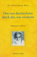 Das,was durchscheint durch das, was erscheint von Pir Vilayat Inayat Khan - Verlag Heilbronn, der Sufiverlag