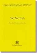 Reihe Goldene Mitte Heft 28 - Seneca - Aus den Briefen an Lucillus - Buchcover