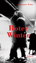 Annemarie Weber: »Roter Winter«