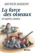 """""""La farce aux oiseaux""""et autres contes A.Masson (éd.Racine)"""