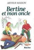 """""""Bertine et mon oncle"""" A.Masson (éd.Racine)"""