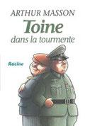 """""""Toine dans la Tourmente"""" A.Masson (éd.Racine)"""
