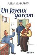 """""""Un joyeux garçon"""" A.Masson (éd.Racine)"""