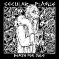 "SECULAR PLAGUE ""Death for sale"""