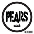 """PEARS """"Go to prison"""""""