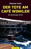 Dietmar Kuhl: Der Tote am Café Winkler | © Oertel + Spörer Verlag