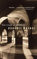 Too Loud a Solitude by Hrabal