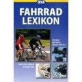 Das grosse Fahrradlexikon. Technik, Praxis, Material von A bis Z (Taschenbuch)