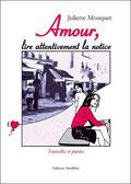 Amour, lire attentivement la notice, Ed. Amalthée, 2005
